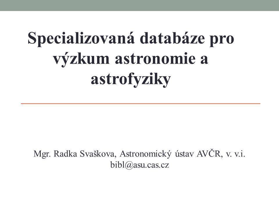 Specializovaná databáze pro výzkum astronomie a astrofyziky Mgr.