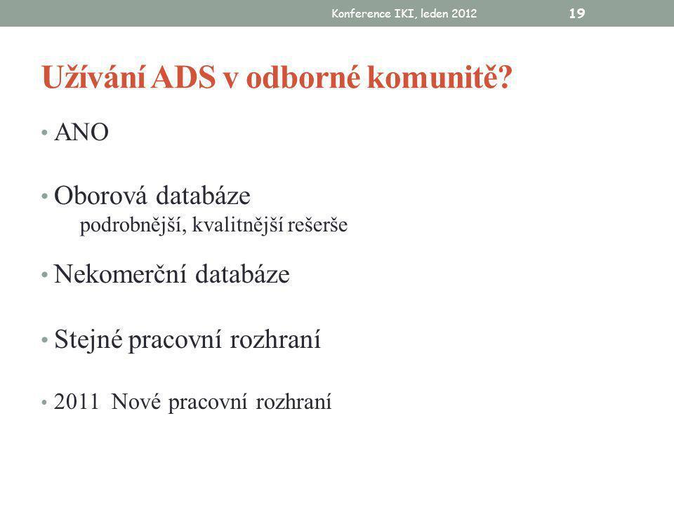 Konference IKI, leden 2012 19 Užívání ADS v odborné komunitě.