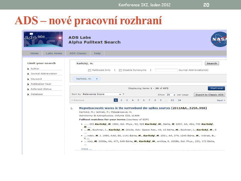 Konference IKI, leden 2012 20 ADS – nové pracovní rozhraní