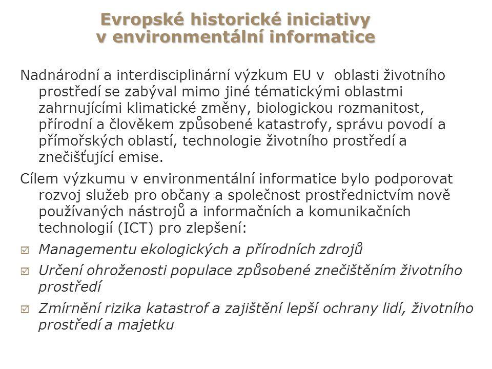 Evropské historické iniciativy v environmentální informatice Nadnárodní a interdisciplinární výzkum EU v oblasti životního prostředí se zabýval mimo jiné tématickými oblastmi zahrnujícími klimatické změny, biologickou rozmanitost, přírodní a člověkem způsobené katastrofy, správu povodí a přímořských oblastí, technologie životního prostředí a znečišťující emise.