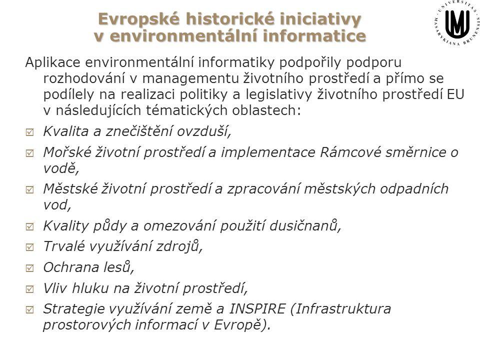 Evropské historické iniciativy v environmentální informatice Aplikace environmentální informatiky podpořily podporu rozhodování v managementu životního prostředí a přímo se podílely na realizaci politiky a legislativy životního prostředí EU v následujících tématických oblastech:  Kvalita a znečištění ovzduší,  Mořské životní prostředí a implementace Rámcové směrnice o vodě,  Městské životní prostředí a zpracování městských odpadních vod,  Kvality půdy a omezování použití dusičnanů,  Trvalé využívání zdrojů,  Ochrana lesů,  Vliv hluku na životní prostředí,  Strategie využívání země a INSPIRE (Infrastruktura prostorových informací v Evropě).