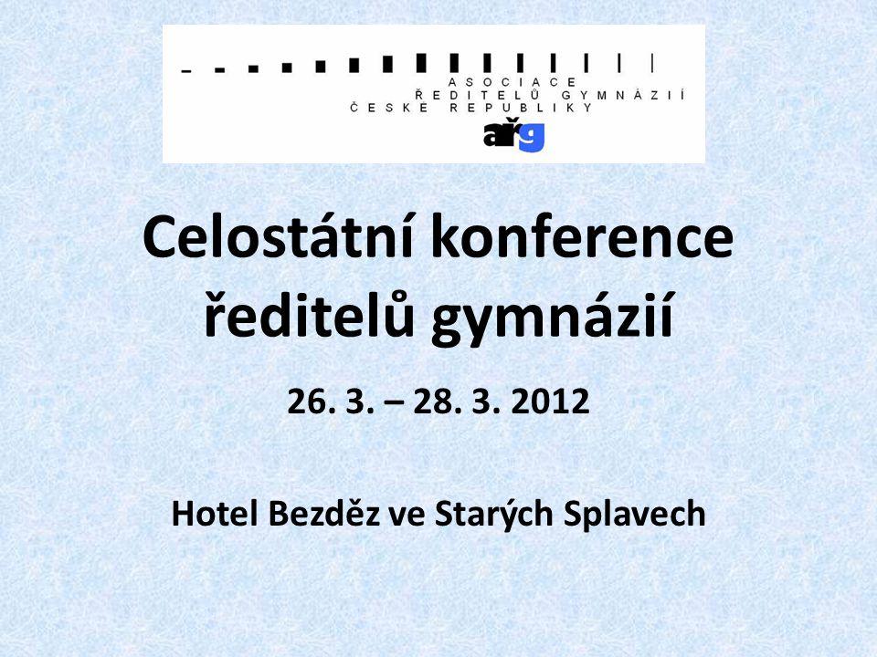 Celostátní konference ředitelů gymnázií 26. 3. – 28. 3. 2012 Hotel Bezděz ve Starých Splavech