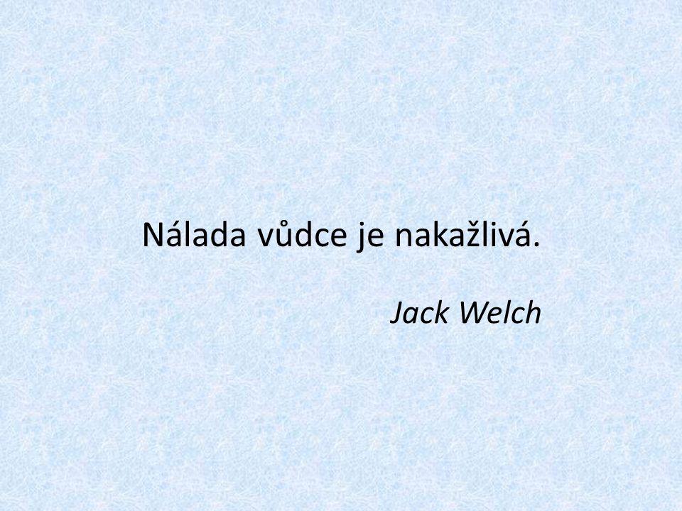 Nálada vůdce je nakažlivá. Jack Welch