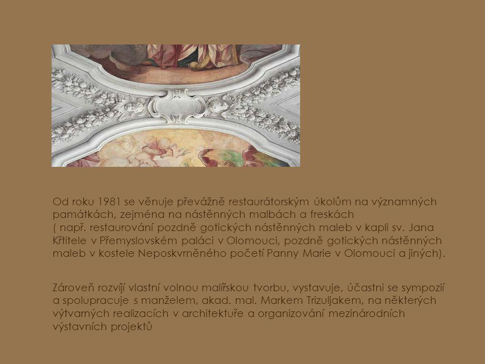 Od roku 1981 se věnuje převážně restaurátorským úkolům na významných památkách, zejména na nástěnných malbách a freskách ( např.