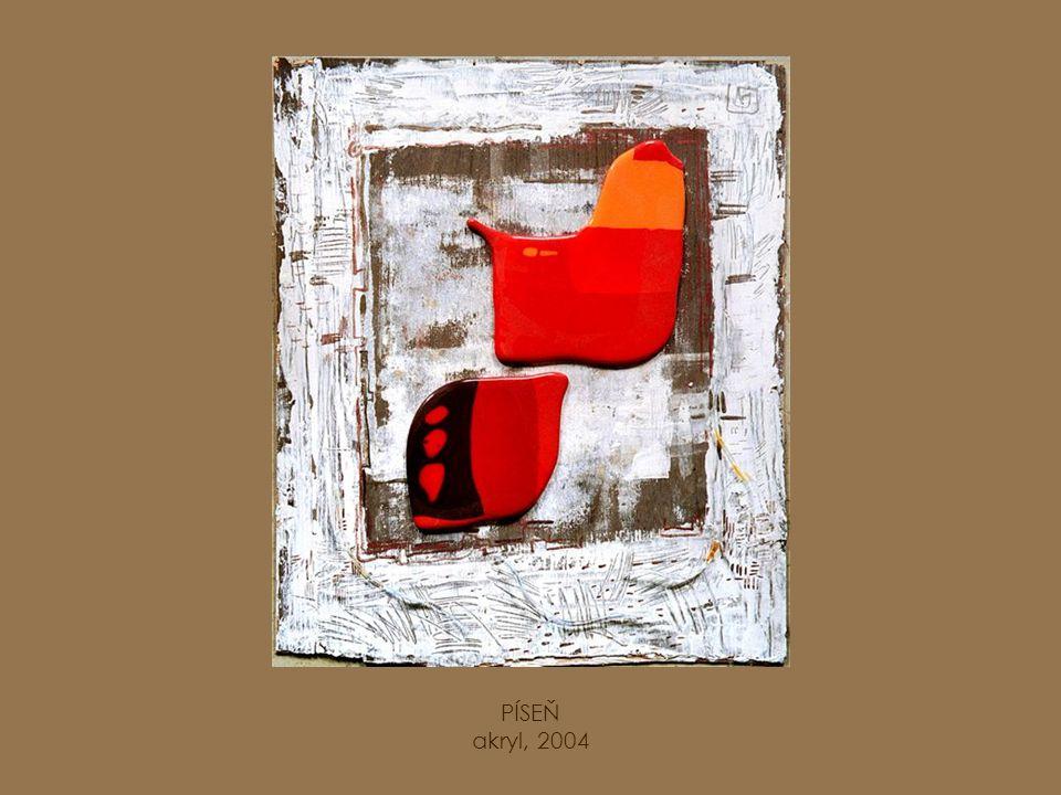 PÍSEŇ akryl, 2004