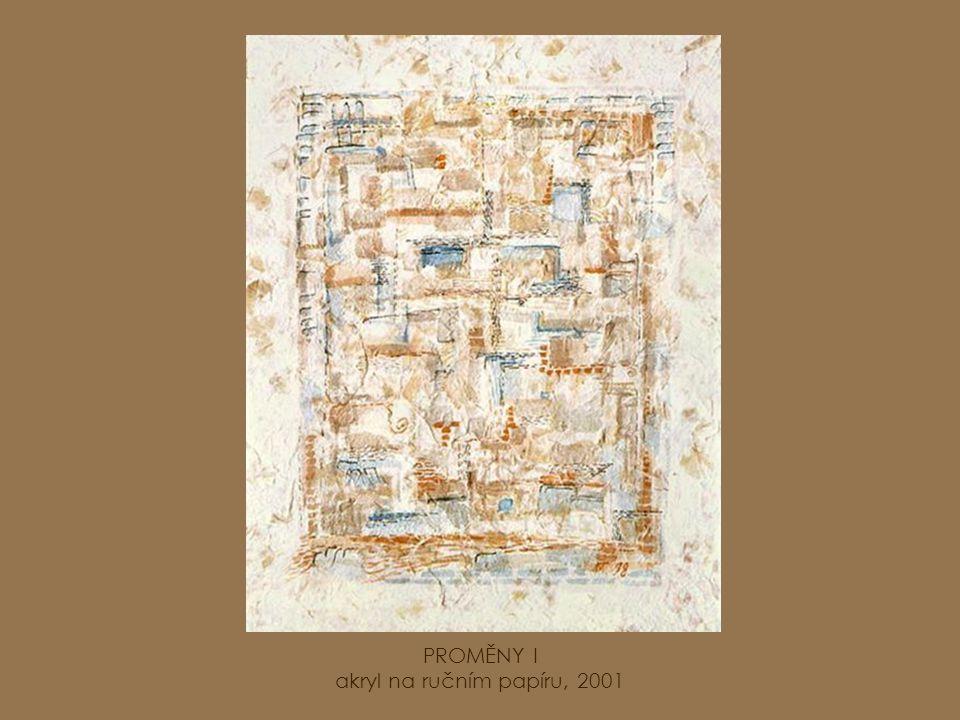 PROMĚNY I akryl na ručním papíru, 2001