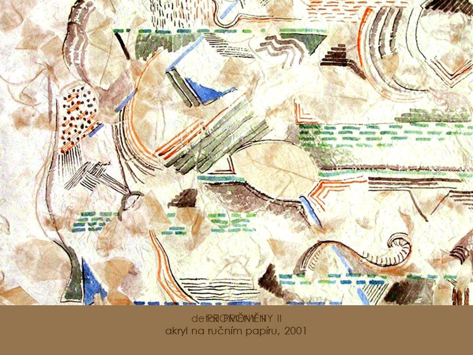 PROMĚNY II akryl na ručním papíru, 2001 detail PROMĚNY II akryl na ručním papíru, 2001