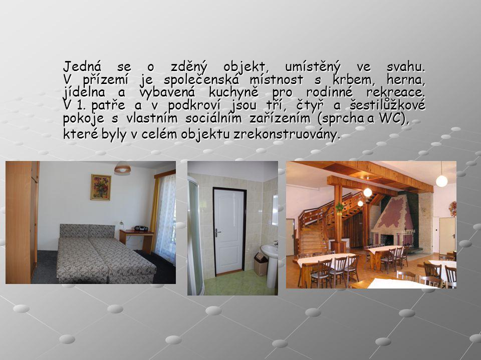 Jedná se o zděný objekt, umístěný ve svahu. V přízemí je společenská místnost s krbem, herna, jídelna a vybavená kuchyně pro rodinné rekreace. V 1. pa
