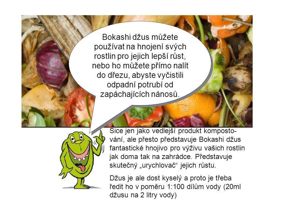 Bokashi džus můžete používat na hnojení svých rostlin pro jejich lepší růst, nebo ho můžete přímo nalít do dřezu, abyste vyčistili odpadní potrubí od zapáchajících nánosů.