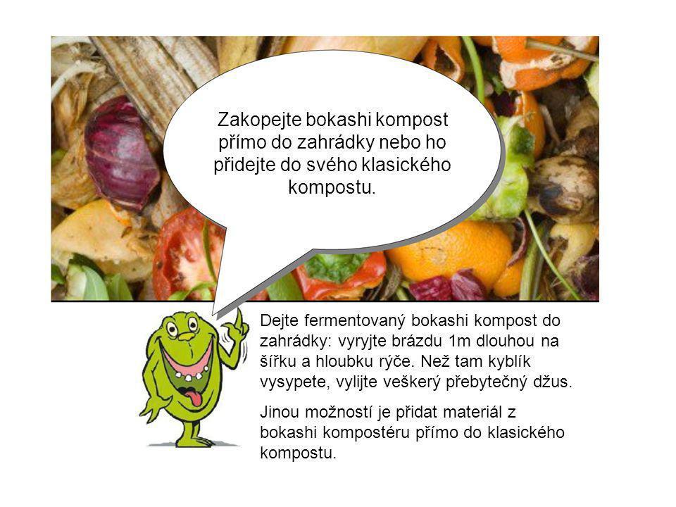 Zakopejte bokashi kompost přímo do zahrádky nebo ho přidejte do svého klasického kompostu. Dejte fermentovaný bokashi kompost do zahrádky: vyryjte brá