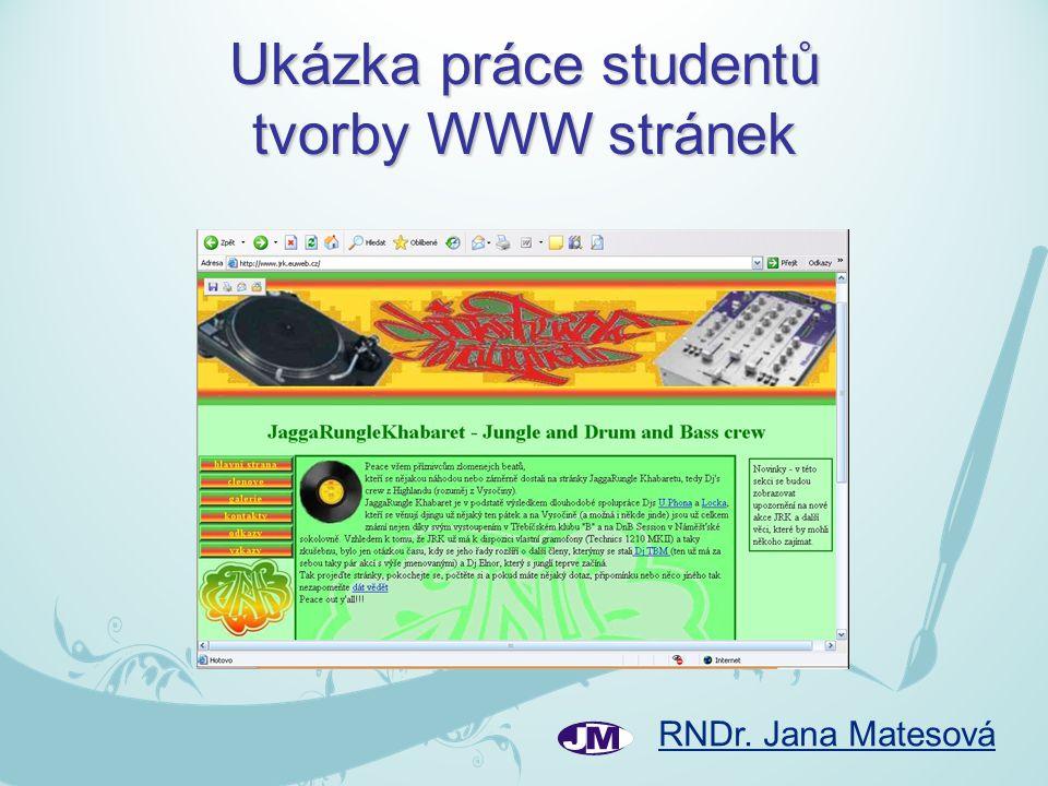 RNDr. Jana Matesová Ukázka práce studentů tvorby WWW stránek
