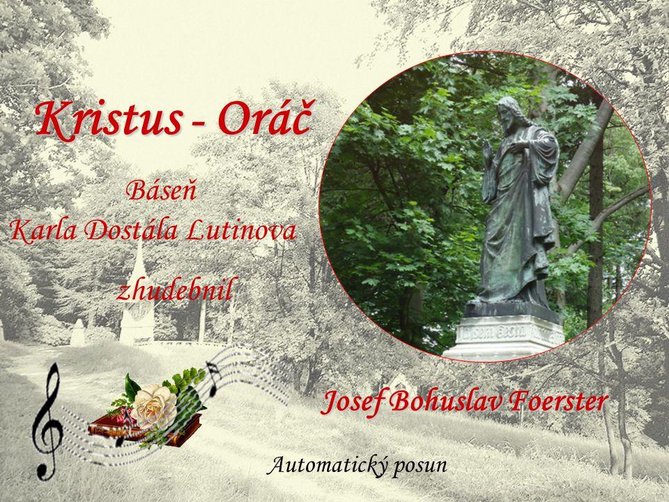 Kristus - Oráč Báseň Karla Dostála Lutinova zhudebnil Automatický posun Josef Bohuslav Foerster