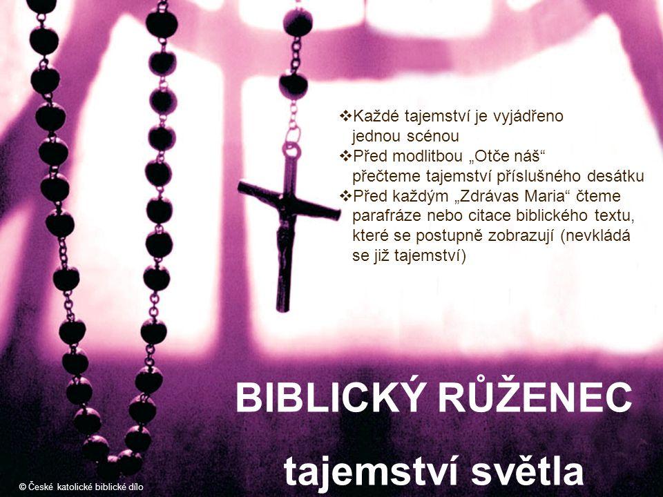 """BIBLICKÝ RŮŽENEC tajemství světla © České katolické biblické dílo  Každé tajemství je vyjádřeno jednou scénou  Před modlitbou """"Otče náš"""" přečteme ta"""