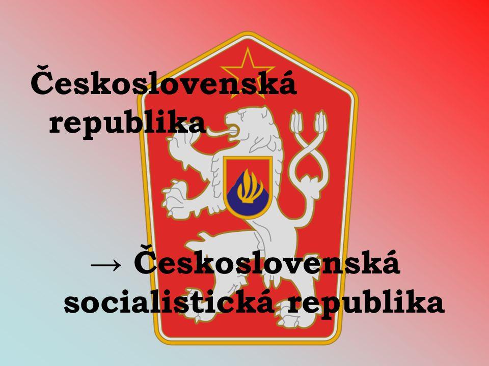 Československá republika → Československá socialistická republika