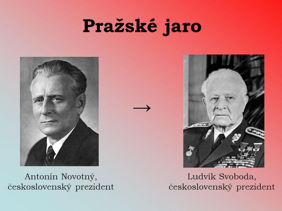 Pražské jaro → Antonín Novotný, československý prezident Ludvík Svoboda, československý prezident