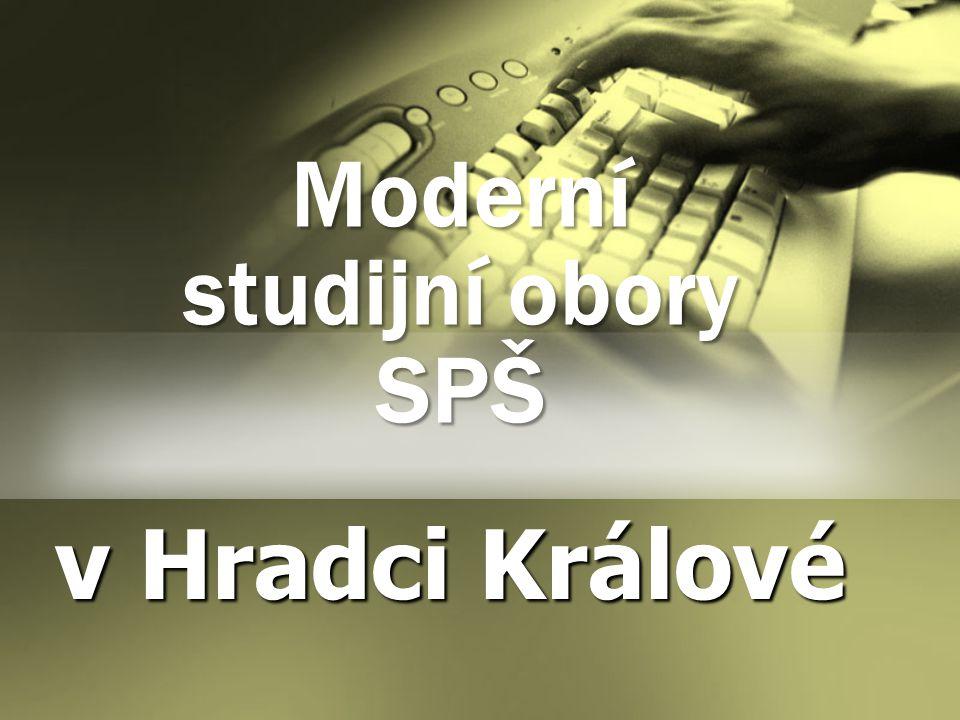 Moderní studijní obory SPŠ v Hradci Králové