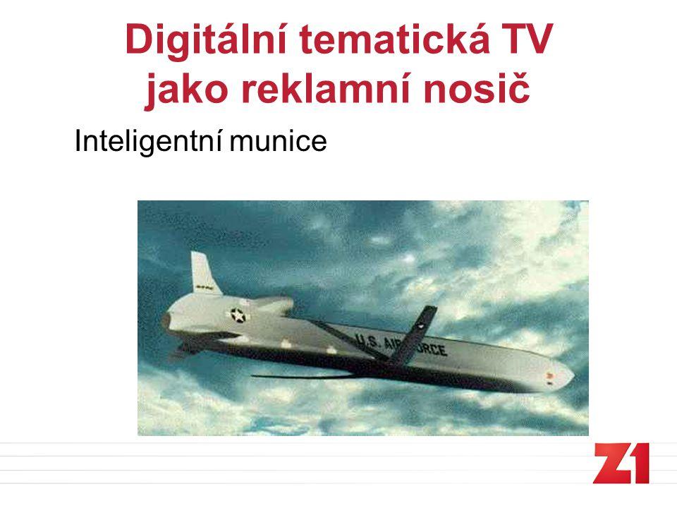 Digitální tematická TV jako reklamní nosič Inteligentní munice
