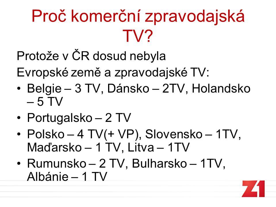 Program aneb čím oslovujeme •Zprávy – vysílány po většinu dne vždy v celou hodinu a o půl, od 19 do 20 dvě zpravodajské relace, od 22 jedna dlouhá •Zprávy seriózní, zaměřené na cílovou skupinu nejchytřejších a nejvzdělanějších Čechů a Moravanů
