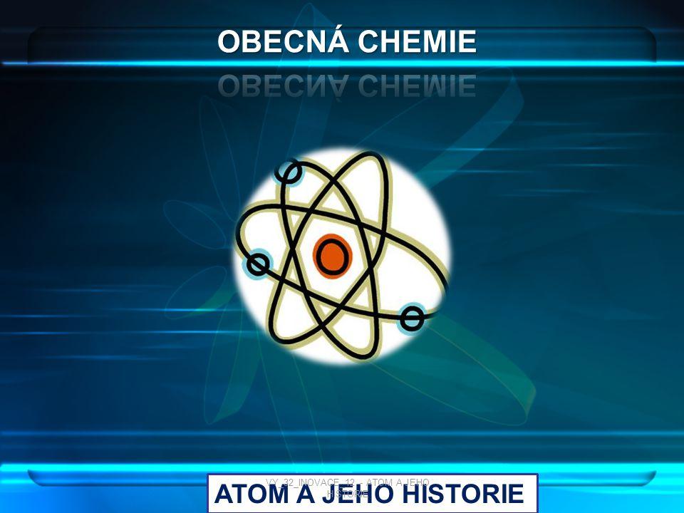První představy o atomu pochází z antického Řecka, ve kterém v 5.