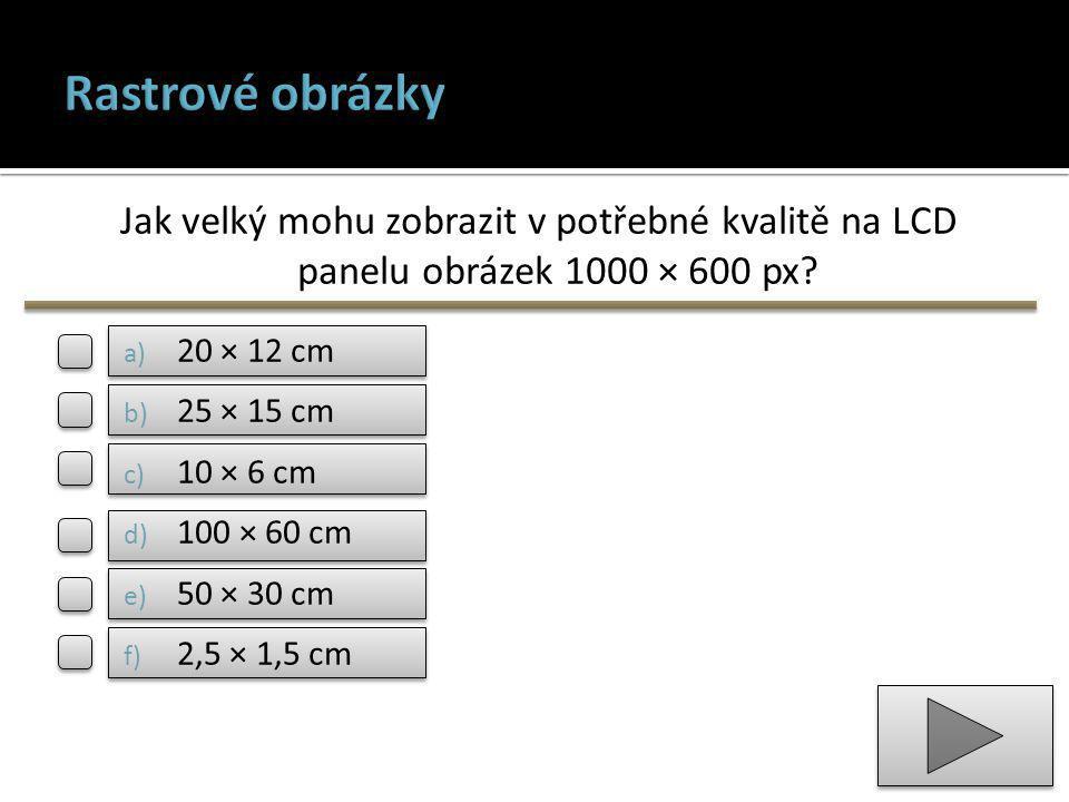 Jak velký mohu zobrazit v potřebné kvalitě na LCD panelu obrázek 1000 × 600 px.