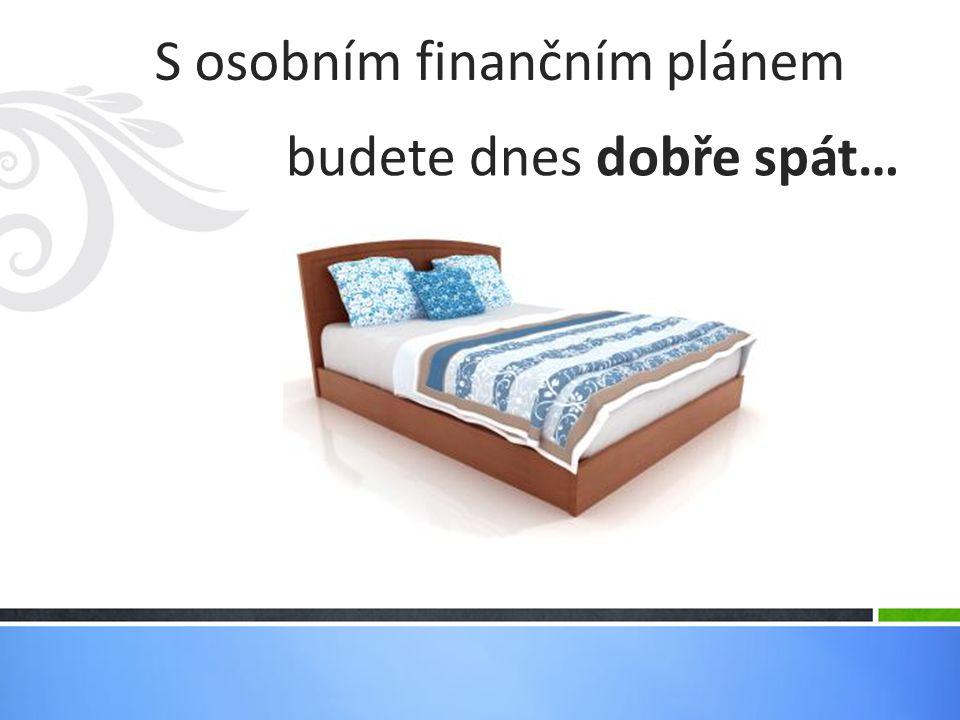 S osobním finančním plánem budete dnes dobře spát…