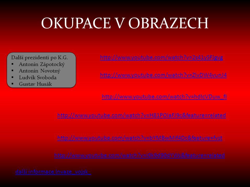 OKUPACE V OBRAZECH Další prezidenti po K.G.  Antonín Zápotocký  Antonín Novotný  Ludvík Svoboda  Gustav Husák Další prezidenti po K.G.  Antonín Z