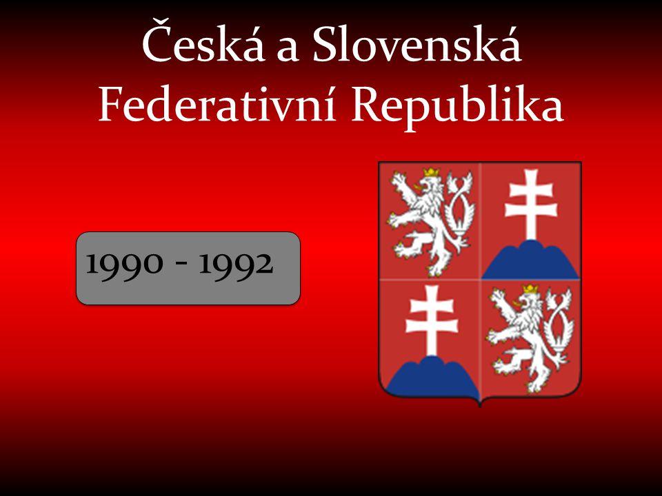 Česká a Slovenská Federativní Republika 1990 - 1992