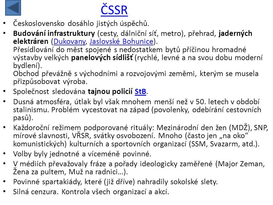 • Československo dosáhlo jistých úspěchů. • Budování infrastruktury (cesty, dálniční síť, metro), přehrad, jaderných elektráren (Dukovany, Jaslovské B