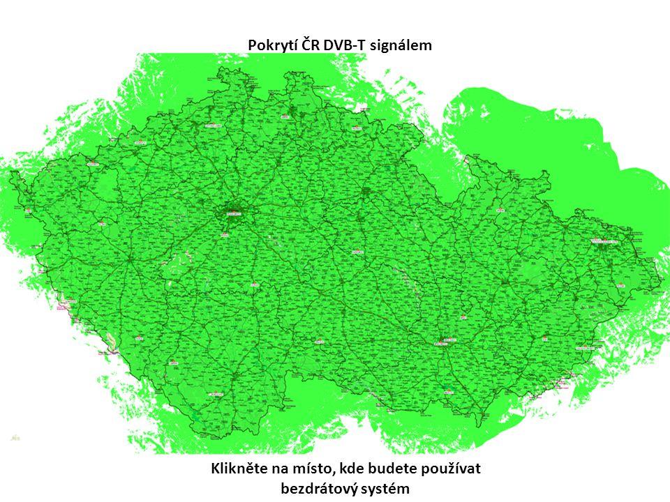 Pokrytí ČR DVB-T signálem Klikněte na místo, kde budete používat bezdrátový systém