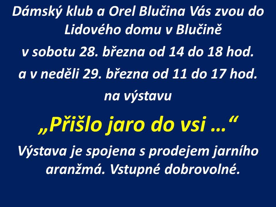 Dámský klub a Orel Blučina Vás zvou do Lidového domu v Blučině v sobotu 28.