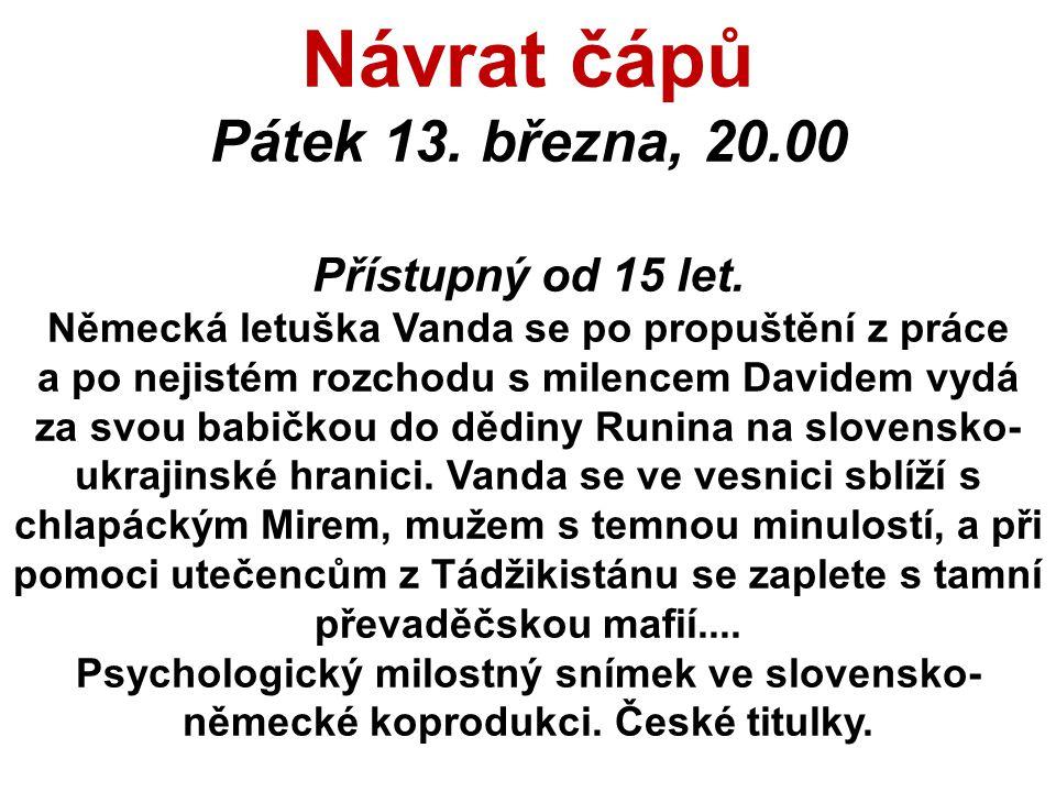 Návrat čápů Pátek 13. března, 20.00 Přístupný od 15 let.