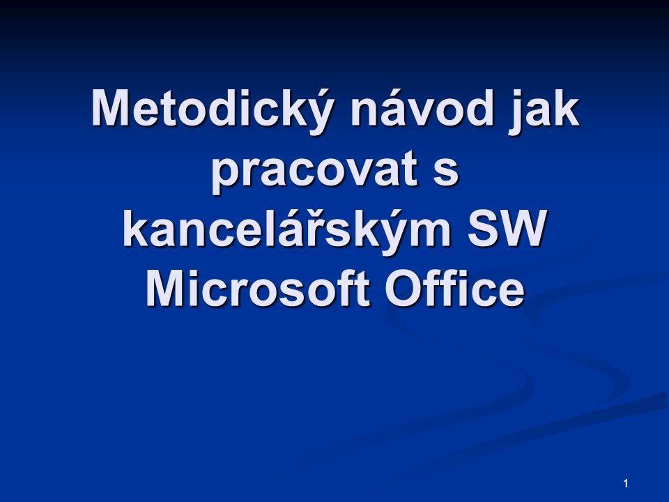 1 Metodický návod jak pracovat s kancelářským SW Microsoft Office
