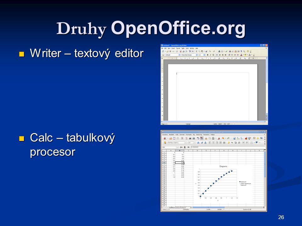 26 Druhy OpenOffice.org  Writer – textový editor  Calc – tabulkový procesor