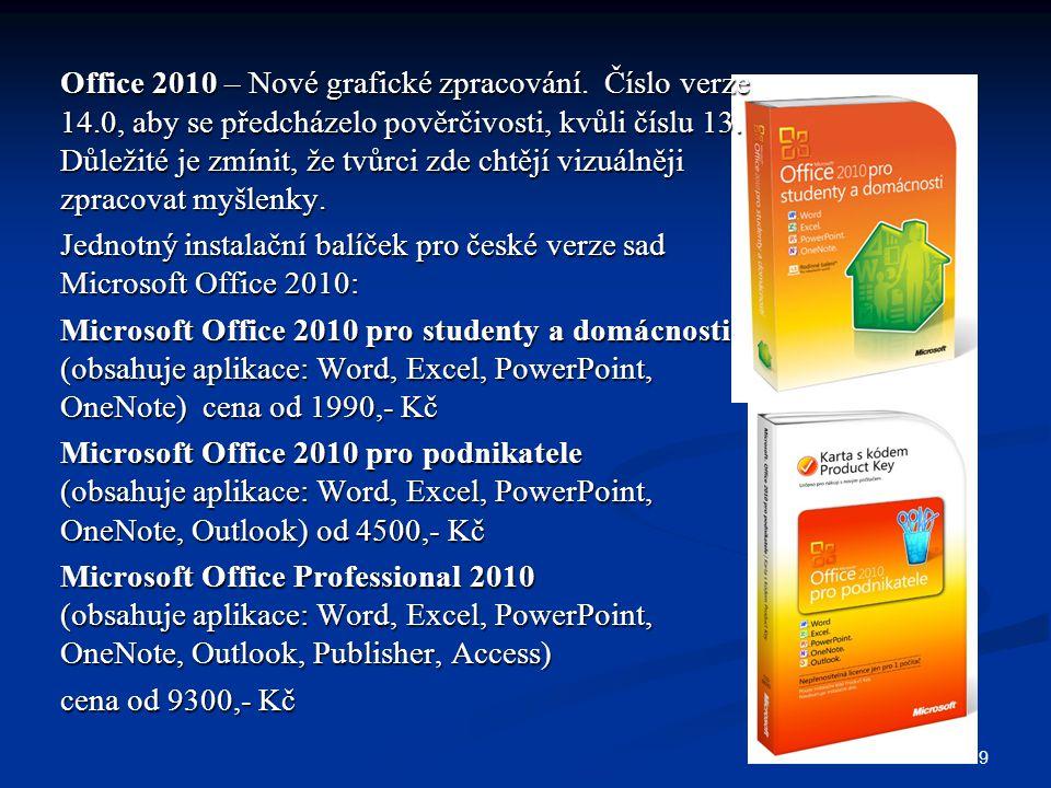 9 Office 2010 – Nové grafické zpracování. Číslo verze 14.0, aby se předcházelo pověrčivosti, kvůli číslu 13. Důležité je zmínit, že tvůrci zde chtějí