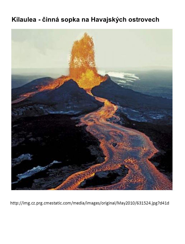 http://img.cz.prg.cmestatic.com/media/images/original/May2010/631524.jpg?d41d Kilaulea - činná sopka na Havajských ostrovech