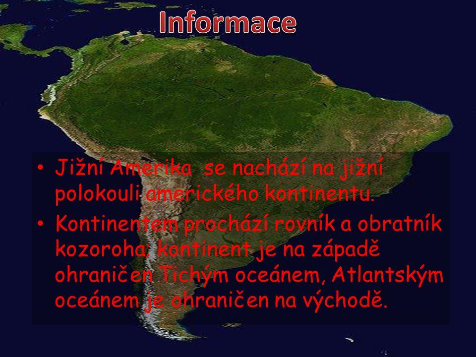 • Jižní Amerika se nachází na jižní polokouli amerického kontinentu. • Kontinentem prochází rovník a obratník kozoroha; kontinent je na západě ohranič