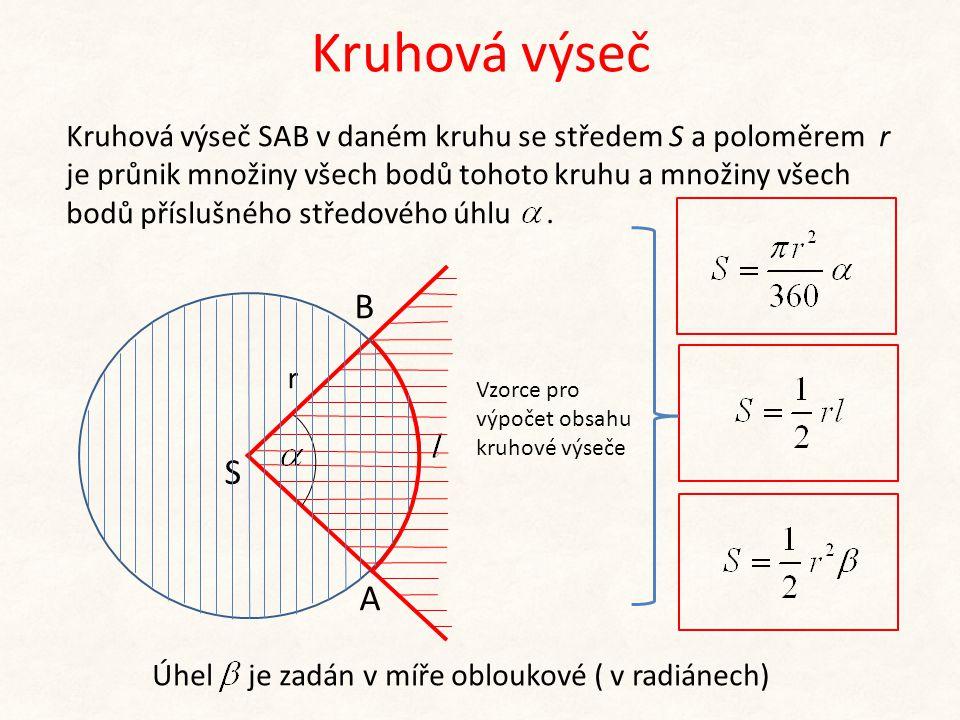 Řešený příklad Vypočtěte obsah kruhové výseče, je-li dáno : 1) poloměr r = 12,4 cm a středový úhel 2) poloměr r = 62,4 cm a příslušný kruhový oblouk l = 10,5 dm.