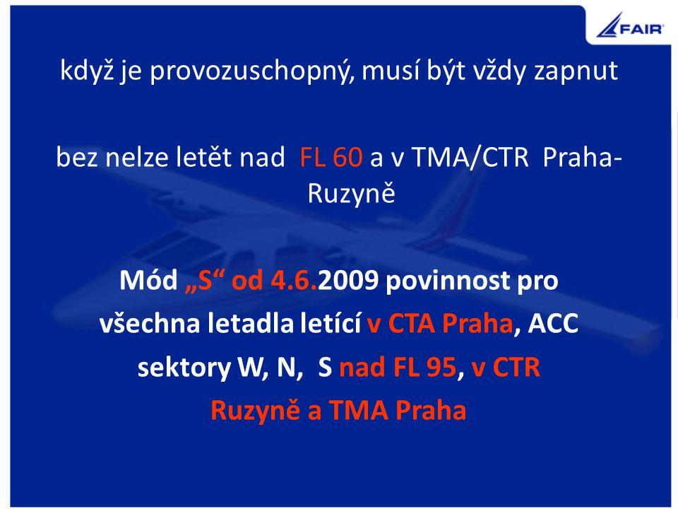 odpovídač pouze v módu A/C - zapnout přes STBY - nastavit přidělený kód nebo 2000, na neřízených letištích a AFIS – 7000 - zapnout ALT - po opuštění RWY ponechat ALT když nastavíte STBY, nic se nestane, ale na LKMT je to chyba, někdy vás řídící požádá i o vypnutí XPDR – v tom případě tak učiňte