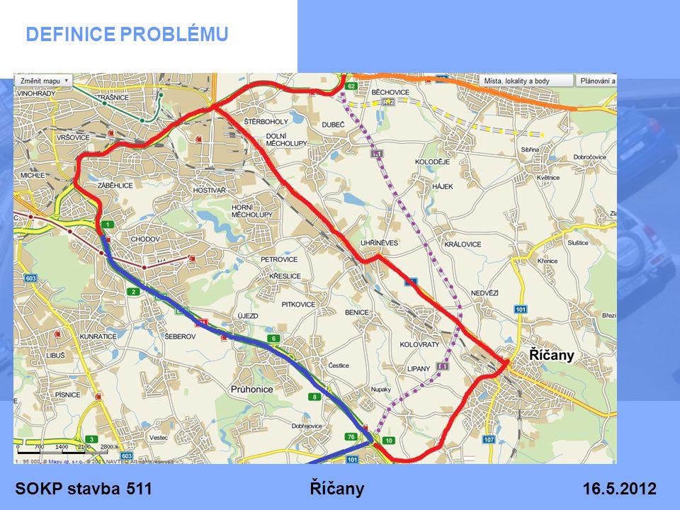 SOKP stavba 511 Říčany 16.5.2012 DEFINICE PROBLÉMU