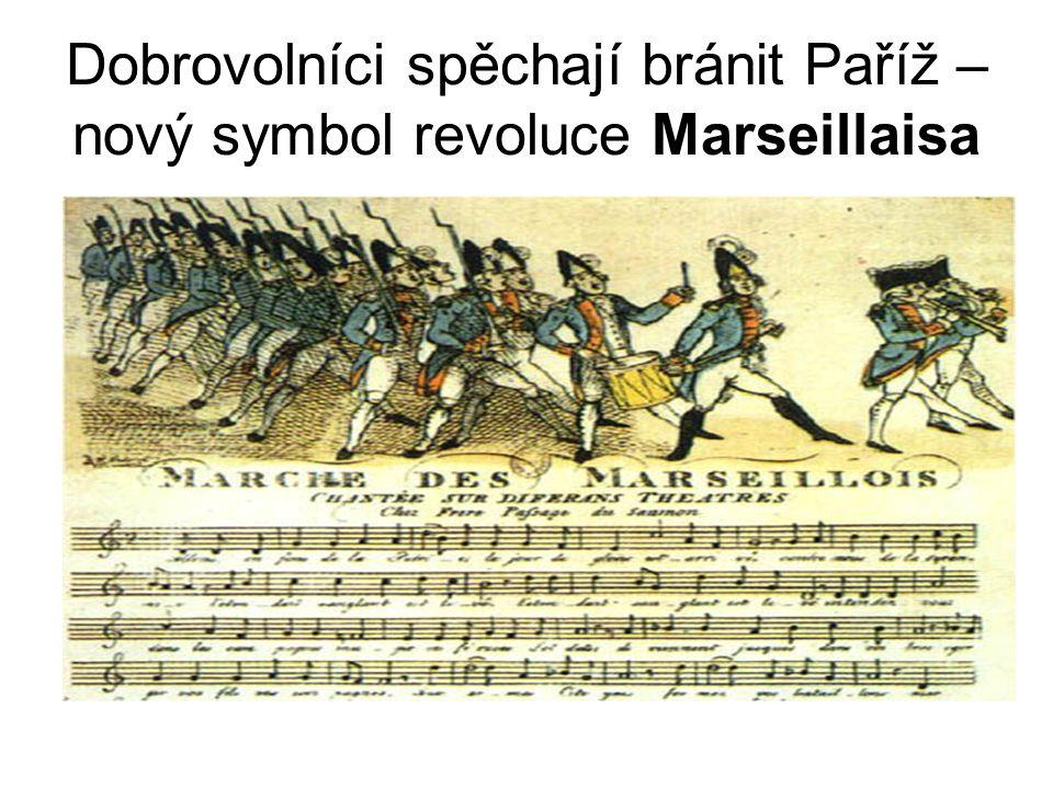 Dobrovolníci spěchají bránit Paříž – nový symbol revoluce Marseillaisa