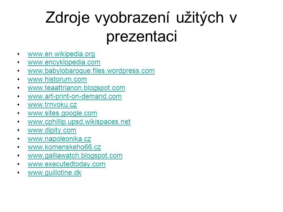 Zdroje vyobrazení užitých v prezentaci •www.en.wikipedia.orgwww.en.wikipedia.org •www.encyklopedia.comwww.encyklopedia.com •www.babylobaroque.files.wo