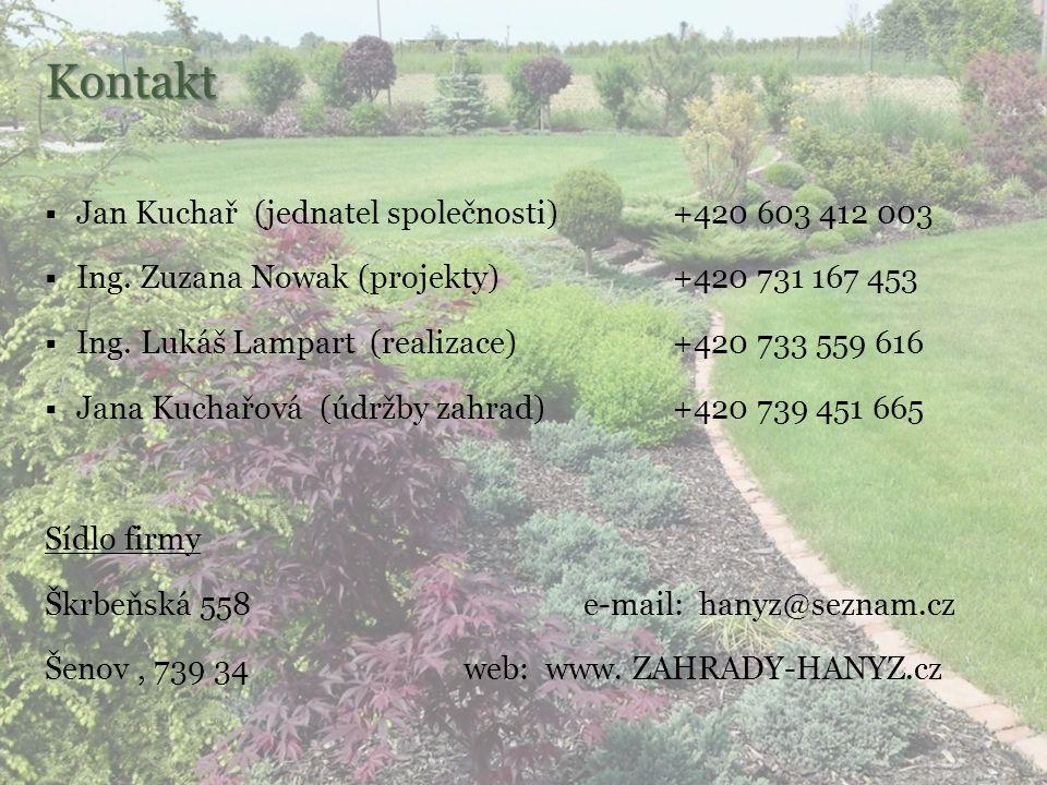 Úvod Firma HANYZ vznikla v roce 1995 jako firma zabývající se realizacemi zahrad.