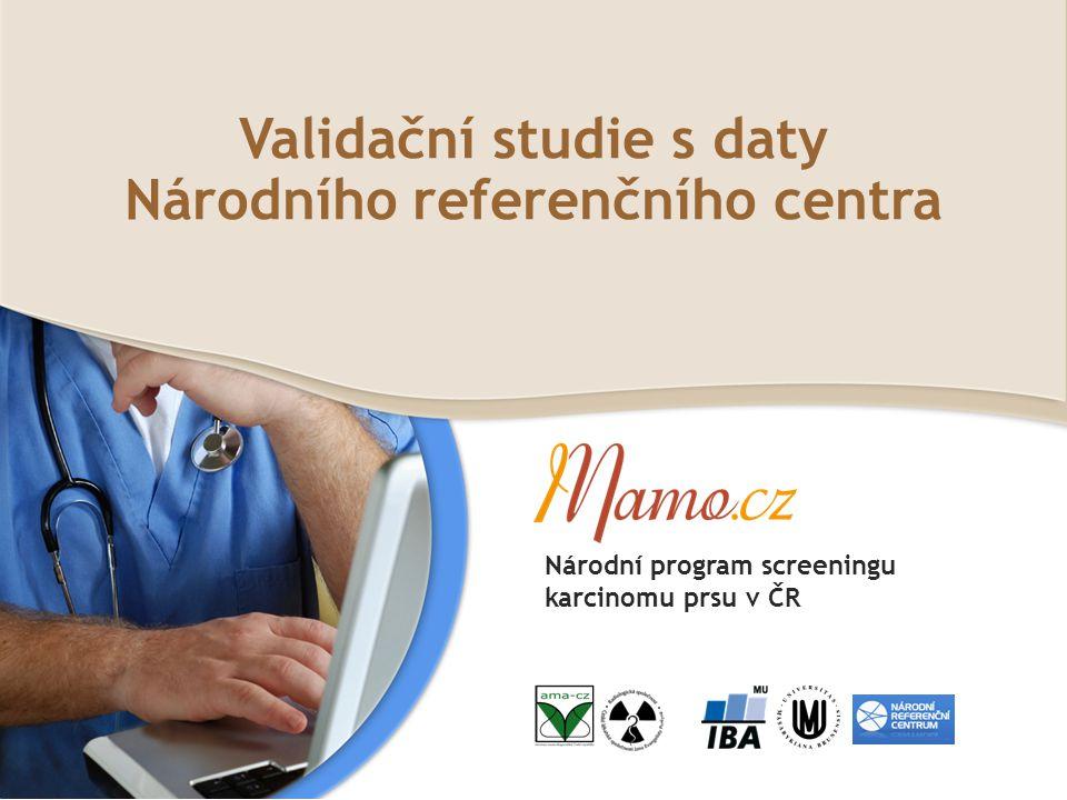 Validační studie s daty Národního referenčního centra Národní program screeningu karcinomu prsu v ČR