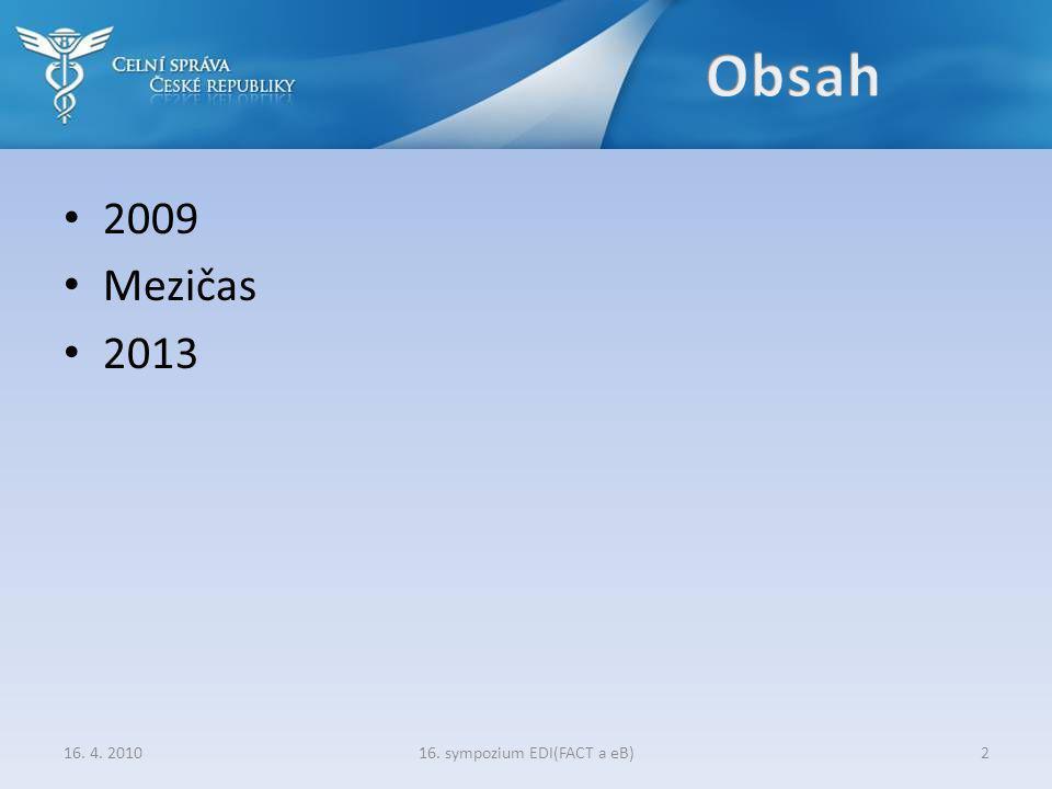• 2009 • Mezičas • 2013 16. sympozium EDI(FACT a eB)216. 4. 2010