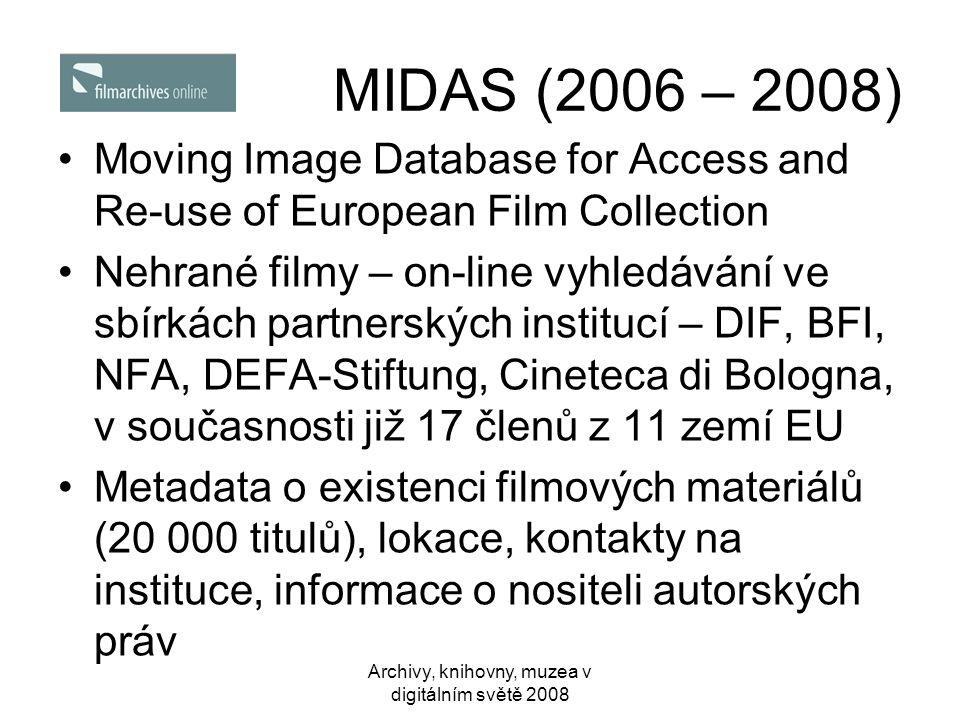 Archivy, knihovny, muzea v digitálním světě 2008 MIDAS (2006 – 2008) •Moving Image Database for Access and Re-use of European Film Collection •Nehrané