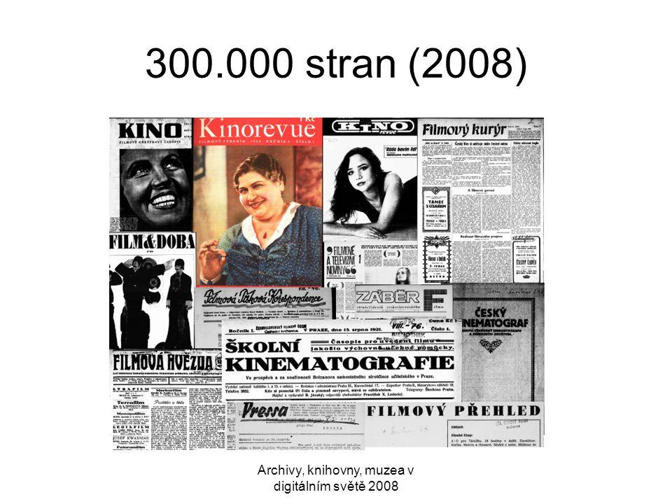 Archivy, knihovny, muzea v digitálním světě 2008 300.000 stran (2008)