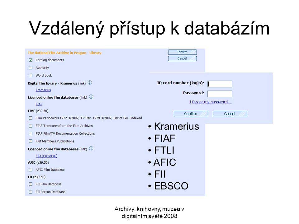 Archivy, knihovny, muzea v digitálním světě 2008 Vzdálený přístup k databázím • Kramerius • FIAF • FTLI • AFIC • FII • EBSCO