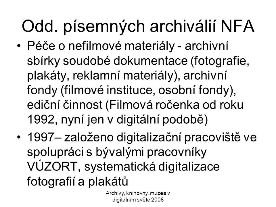 Digitalizace fotografií– primárně z českých filmů, 300 dpi (archivní formát), JPG; náhledový formát (72 dpi), nyní digitalizováno 50 000 fotografií