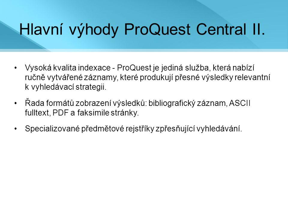 Hlavní výhody ProQuest Central II.
