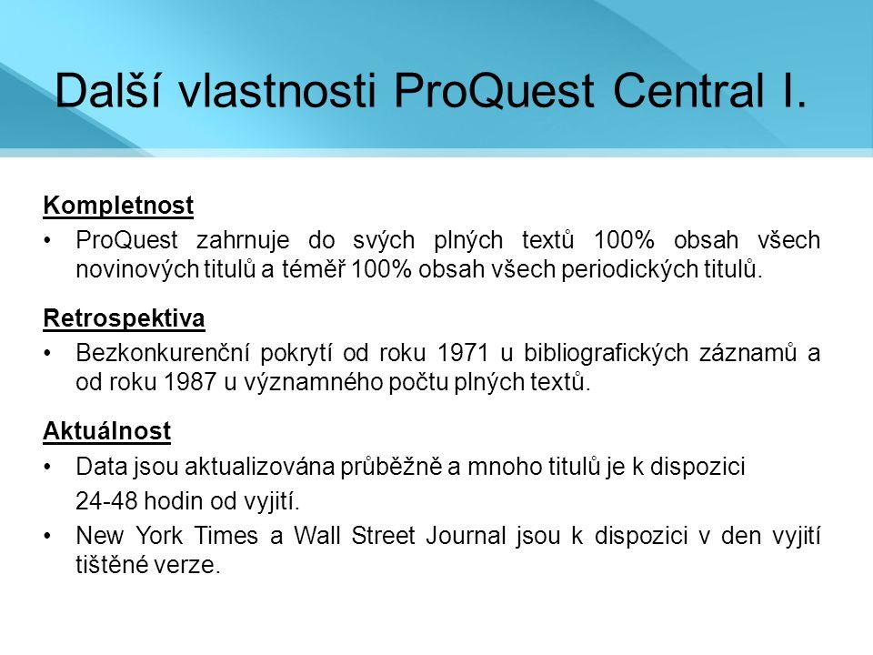 Další vlastnosti ProQuest Central I.